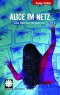 Alice im Netz - Das Internet vergisst nie - Antje Szillat - E-Book