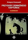 Przygody odważnego Kapturka. Gamebook - Grzegorz Kossowski - ebook