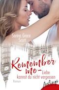 Remember Me - Liebe kannst du nicht vergessen - Sarina Grace Scott - E-Book