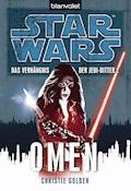 Star Wars. Das Verhängnis der Jedi-Ritter. Omen - Christie Golden - E-Book