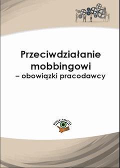Przeciwdziałanie mobbingowi - obowiązki pracodawcy - Marta Madej, Katarzyna Konieczna, Monika Frączek - ebook