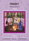 Makbet Williama Szekspira. Streszczenie, analiza, interpretacja - Ilona Kulik - ebook
