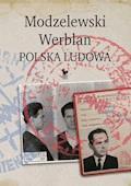 Modzelewski – Werblan. Polska Ludowa - Robert Walenciak - ebook