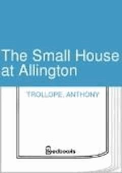 The Small House at Allington - Anthony Trollope - ebook