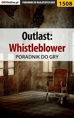 "Outlast: Whistleblower - poradnik do gry - Marcin ""Xanas"" Baran - ebook"