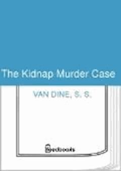 The Kidnap Murder Case - S. S. Van Dine - ebook