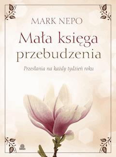 Mała księga przebudzenia - Mark Nepo - ebook