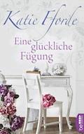 Eine glückliche Fügung - Katie Fforde - E-Book