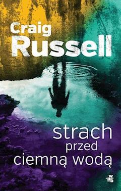Strach przed ciemną wodą - Craig Russell - ebook