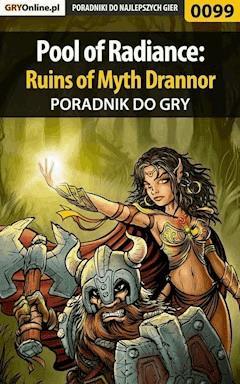"""Pool of Radiance: Ruins of Myth Drannor - poradnik do gry - Borys """"Shuck"""" Zajączkowski - ebook"""
