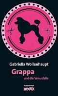 Grappa und die Venusfalle - Gabriella Wollenhaupt - E-Book
