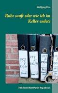 Ruhe sanft oder wie ich im Keller endete - Wolfgang Pein - E-Book