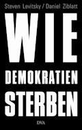 Wie Demokratien sterben - Steven Levitsky - E-Book