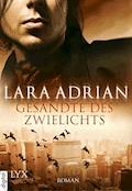 Gesandte des Zwielichts - Lara Adrian - E-Book