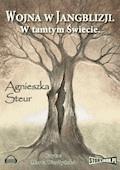 Wojna w Jangblizji. W tamtym świecie - Agnieszka Steur - audiobook