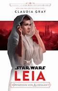 Star Wars: Leia, Prinzessin von Alderaan - Claudia Gray - E-Book
