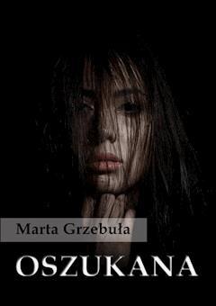 Oszukana - Marta Grzebuła - ebook