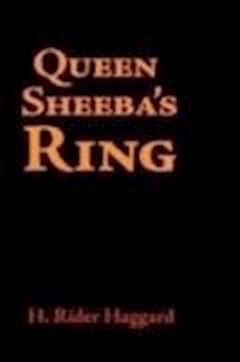 Queen Sheba's Ring - Henry Rider Haggard - ebook