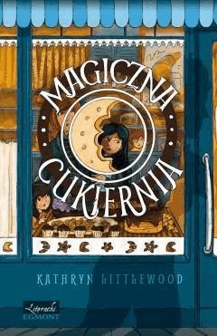 Magiczna Cukiernia - Kathryn Littlewood - ebook