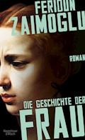 Die Geschichte der Frau - Feridun Zaimoglu - E-Book