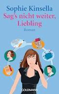 Sag's nicht weiter, Liebling - Sophie Kinsella - E-Book