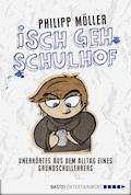 Isch geh Schulhof - Philipp Möller - E-Book