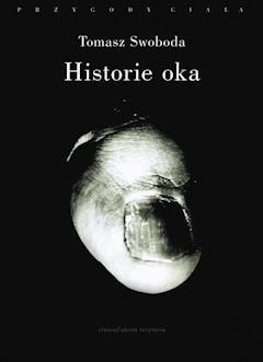 Historie oka - Tomasz Swoboda - ebook