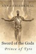 Sword of the Gods II: Prince of Tyre - Anna Erishkigal - ebook