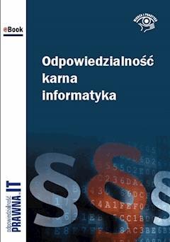 Odpowiedzialność karna informatyka - Łukasz Bazański, Paweł Gutowski - ebook