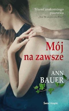 Mój na zawsze - Ann Bauer - ebook