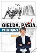 Giełda, pasja, pieniądze! Jak zamienić oszczędności w trafione inwestycje na GPW? - Daniel Sokołowski - ebook