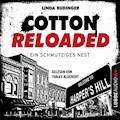Cotton Reloaded, Folge 40: Ein schmutziges Nest - Linda Budinger - Hörbüch