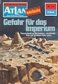 Atlan 226: Gefahr für das Imperium - H.G. Ewers - E-Book
