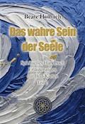 Das wahre Sein der Seele - Teil 2 - Beate Holbach - E-Book