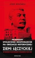 Przemiany społeczno-gospodarcze na obszarze historycznej ziemi łęczyckiej w okresie klasycznego stalinizmu 1945-1955 - Józef Borówka - ebook