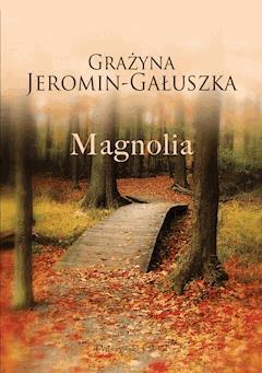 Magnolia - Grażyna Jeromin-Gałuszka - ebook