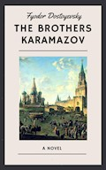 Fyodor Dostoyevsky: The Brothers Karamazov (English Edition) - Fyodor Dostoyevsky - E-Book