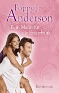 Kein Mann für die Ersatzbank - Poppy J. Anderson - E-Book