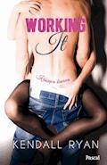 Working It - Kendall Ryan - ebook