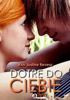 Dotrę do Ciebie - Ann Justine Reveur - ebook
