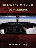 Blackbox MH 370 - Alexander F. Leroy - E-Book