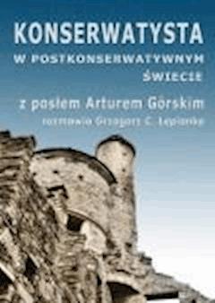 Konserwatysta w postkonserwatywnym świecie - Grzegorz Lepianka - ebook