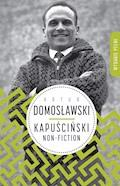 Kapuściński non-fiction - Artur Domosławski - ebook