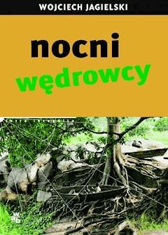Nocni wędrowcy - Wojciech Jagielski - ebook