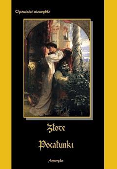 Złote pocałunki - Edgar Allan Poe, Alfons Daudet, Guy de Maupassant - ebook