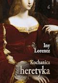 Kochanica heretyka - Iny Lorentz - ebook
