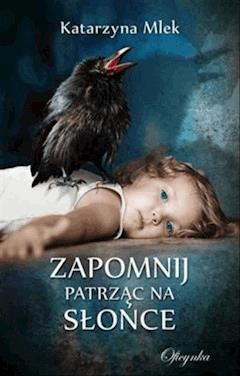 Zapomnij - Katarzyna Mlek - ebook