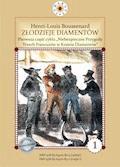 """Złodzieje diamentów. I część cyklu """"Niebezpieczne Przygody Trzech Francuzów w Krainie Diamentów - Louis-Henri Boussenard - ebook"""