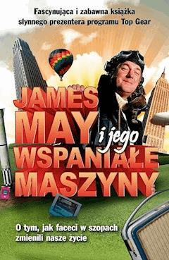James May i jego wspaniałe maszyny - James May - ebook