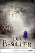 Der Besucher - Sarah Waters - E-Book